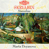 Play & Download Scriabin: Mazurkas by Marta Deyanova | Napster