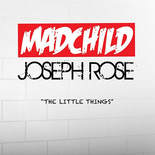 Play & Download The Little Things (feat. Joseph Rose) by Madchild | Napster