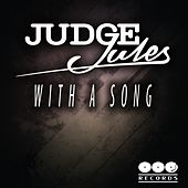 Play & Download With A Song by Judge Jules | Napster