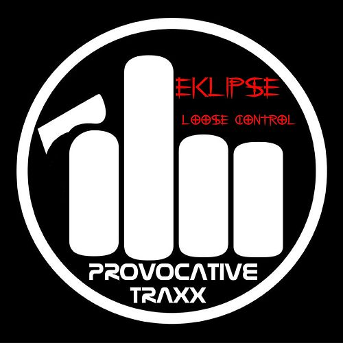 Play & Download Loose Control - Single by EKLIPSE | Napster