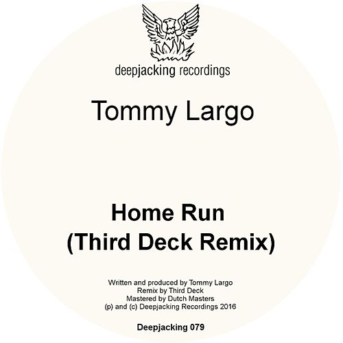 Home Run (Third Deck Remix) by Tommy Largo
