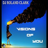 Play & Download Visions Of You by Roland Clark | Napster