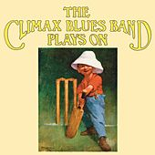 The Climax Blues Band Plays On by Climax Blues Band