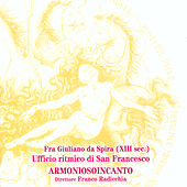Da Spira: The 'Ufficio ritmico di San Francesco' by Armoniosoincanto