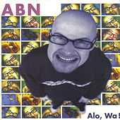 Play & Download Alo, Wa! by ABN | Napster