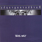 Play & Download Hardkornography by White Wolf | Napster