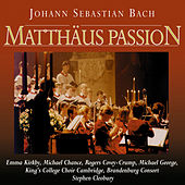 Play & Download Bach: Matthäus Passion by Choir of King's College, Cambridge | Napster