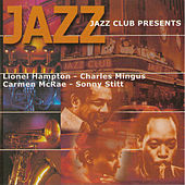 Jazz Club Presents Lionel Hampton / Charles Mingus / Carmen Mcrae / Sonny Stitt by Various Artists