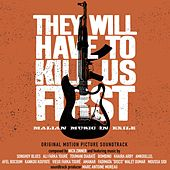 Play & Download They Will Have To Kill Us First: Malian Music In Exile (Original Motion Picture Soundtrack) by Various Artists | Napster