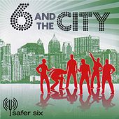 Play & Download 6 and The City by Safer Six | Napster