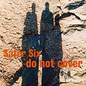 Do not cover by Safer Six