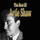 The Best of Artie Shaw by Artie Shaw