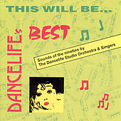 Dancelife's Best: This Will Be... by Dance Life Studio Orchestra and Singers