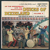 Play & Download Up the Mississippi with The Phenomenal Dukes Of Dixieland, Vol. 9 by Dukes Of Dixieland | Napster