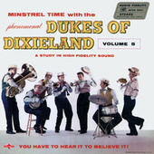 Play & Download Minstrel Time with the Phenomenal Dukes Of Dixieland, Vol. 5 by Dukes Of Dixieland | Napster