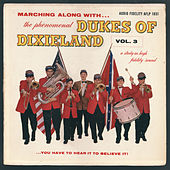 Play & Download Marching Along With... The Phenomenal Dukes Of Dixieland, Vol. 3 by Dukes Of Dixieland | Napster