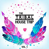 The Tribal House Trip, Vol. 1 by Various Artists