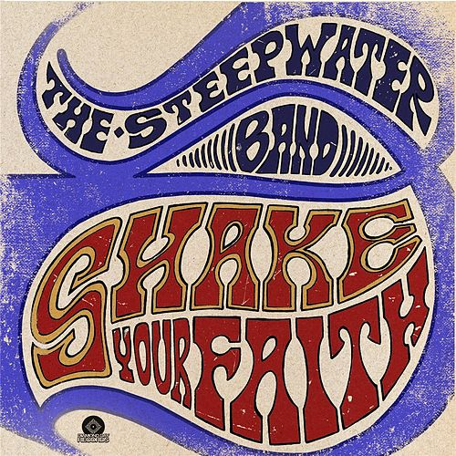 Shake Your Faith (Deluxe) by The Steepwater Band
