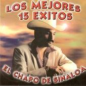 Play & Download Los Mejores 15 Exitos by El Chapo De Sinaloa | Napster