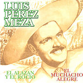 Play & Download El Alazan y El Rocio by Luis Perez Meza | Napster