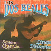 Play & Download Sonora Querida by Los Dos Reales | Napster