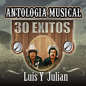 Antologia Musical - 30 Exitos by Luis Y Julian