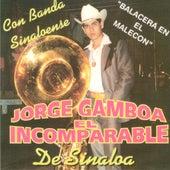 Play & Download El Incomparable De Sinaloa Con Banda Sinaloense by Jorge Gamboa (1) | Napster