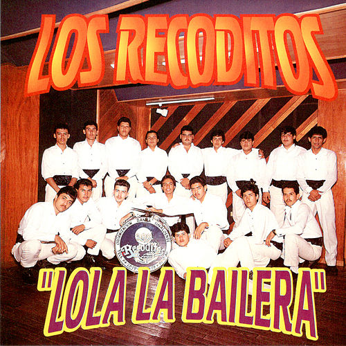 Play & Download Lola La Bailera by Banda Los Recoditos | Napster