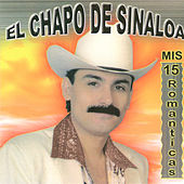 Play & Download 15 Romanticas by El Chapo De Sinaloa | Napster