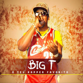 Play & Download O Teu Rapper Favorito by Big T | Napster
