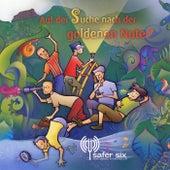 Auf der Suche nach der goldenen Note by Safer Six