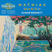 Play & Download Mathias: Santa Fe Suite & Other 20th Century Harp Classics by Elinor Bennett | Napster