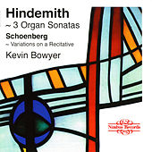 Hindemith, Schoenberg & Pepping: Works for Organ by Kevin Bowyer