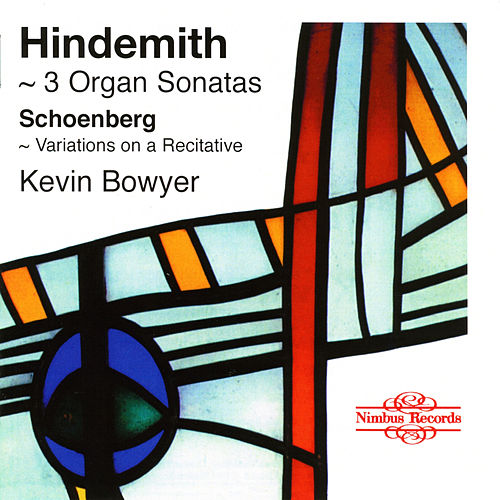 Play & Download Hindemith, Schoenberg & Pepping: Works for Organ by Kevin Bowyer | Napster