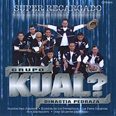 Play & Download Super Recargado by Grupo Kual | Napster
