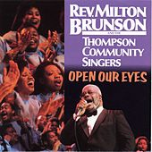 Play & Download Open Our Eyes by Rev. Milton Brunson | Napster