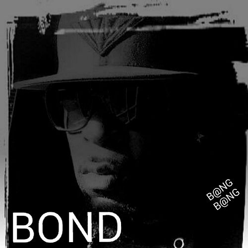 Play & Download Bang Bang by Bond | Napster