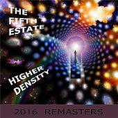 Play & Download Higher Density by The Fifth Estate | Napster