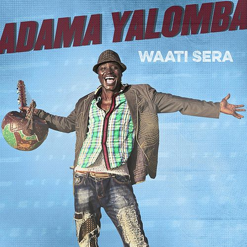 Play & Download Waati Sera by Adama Yalomba | Napster