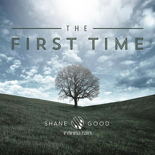 The First Time by Shane Good