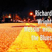Messin' With the Blues by Richard Wright