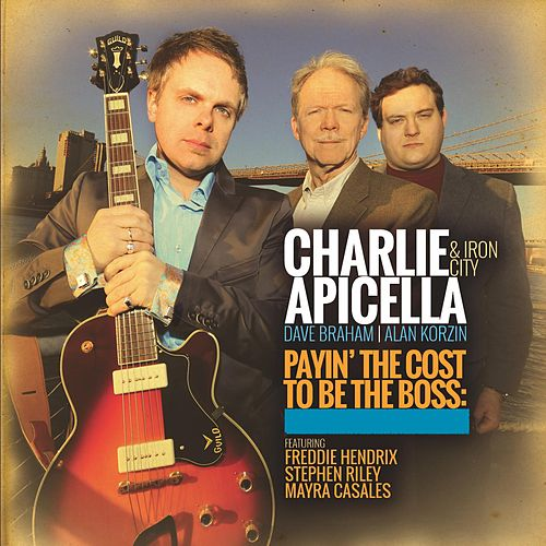 Payin' the Cost to Be the Boss by Charlie Apicella