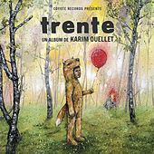 Play & Download Trente by Karim Ouellet | Napster