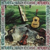 Mariachi Mexicanisimo (Instrumental) by Various Artists