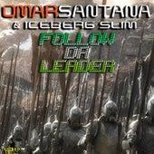 Play & Download Follow Da Leader by Iceberg Slim | Napster