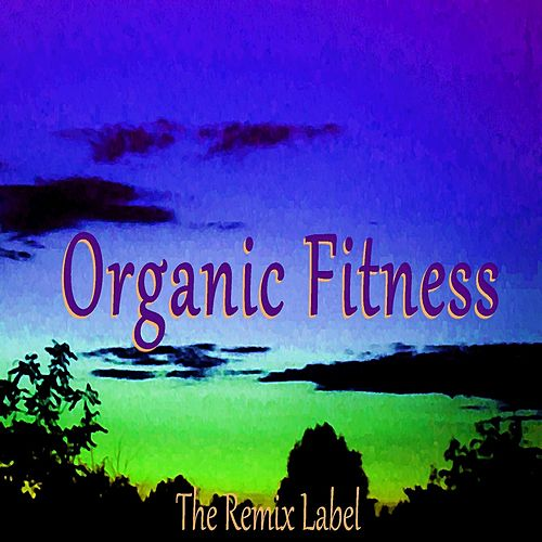 Play & Download Organic Fitness (Organic Deephouse Music) by The Narrator | Napster