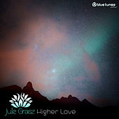 Play & Download Higher Love by Jule Grasz | Napster