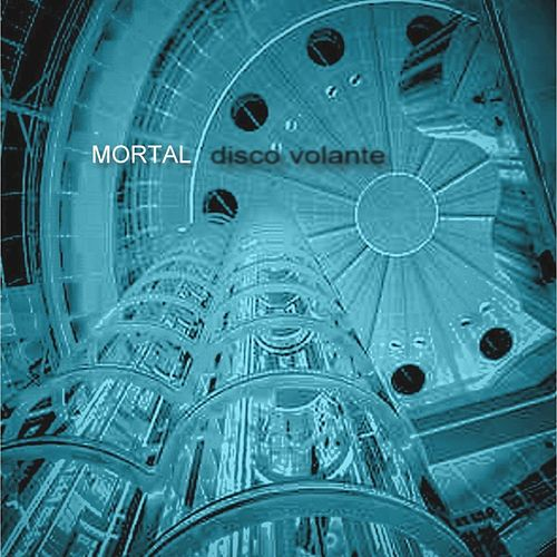 Play & Download Disco Volante by Mortal | Napster