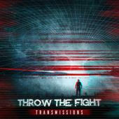 Play & Download Transmissions by Throw The Fight | Napster