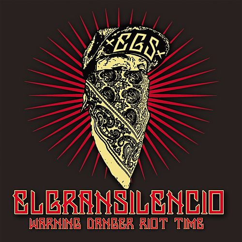 Warning Danger Riot Time by El Gran Silencio